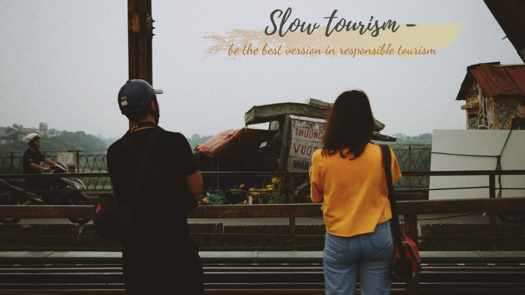 Slow tourism  - be the best way in responsible tourism